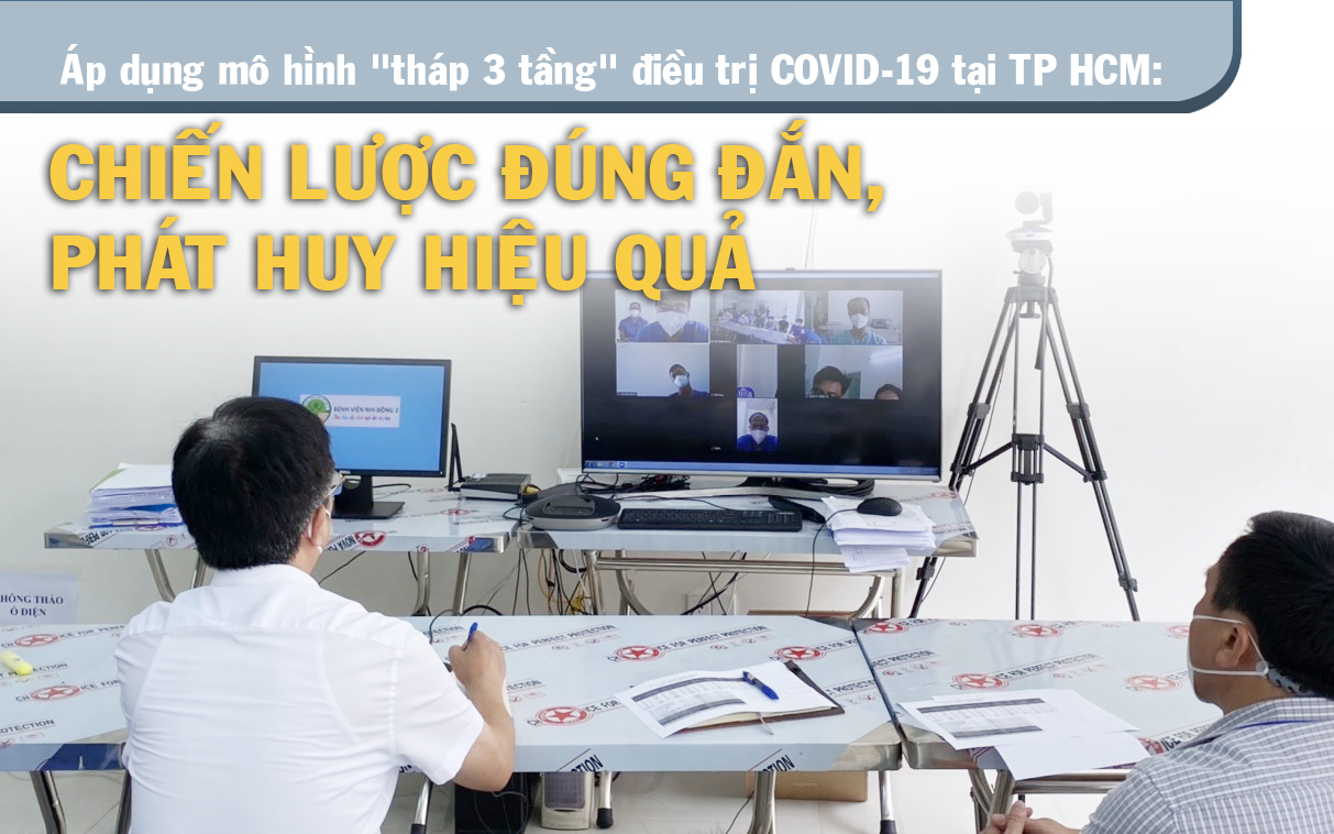 """""""Tháp 3 tầng"""" điều trị COVID-19 tại TP.HCM: Chiến lược đúng đắn, phát huy hiệu quả"""
