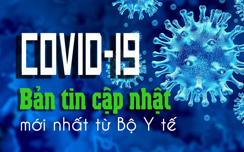 Tình hình dịch COVID-19: Cập nhật mới nhất từ Bộ Y tế