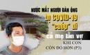 Nước mắt người đàn ông bị COVID-19 'cướp' đi cả mẹ lẫn vợ khi con còn đỏ hỏn (P3)