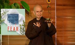 Thiền sư Thích Nhất Hạnh gửi thông điệp bình tâm trong Fear - Sợ hãi