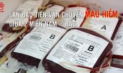 Lần đầu tiên vận chuyển máu hiếm từ Bắc vào Nam giữa dịch COVID-19