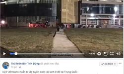 U23 Việt Nam tập luyện dưới cái lạnh 0 độ C của Trung Quốc