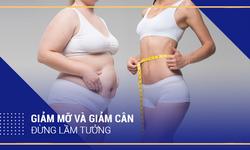Cải thiện thừa cân, béo phì: cần kết hợp giảm cân và giảm mỡ đúng cách