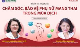 Truyền hình trực tuyến: Chăm sóc, bảo vệ phụ nữ mang thai trong mùa dịch