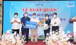 Lần thứ 7, Nghệ An cử 30 thầy thuốc vào Đồng Nai chống dịch