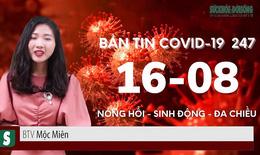 Bản tin COVID-19 24/7: 607 bệnh nhân COVID-19 đang điều trị ICU & ECMO, TP Hồ Chí Minh tiếp tục giãn cách xã hội