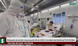 Phút cân não ở Trung tâm Hồi sức COVID-19 Bệnh viện Việt Đức tại TP. Hồ Chí Minh