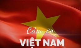 """Đồng hành cùng chiến dịch """"Cảm ơn Việt Nam!"""""""