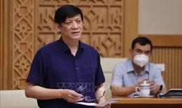Bộ trưởng Bộ Y tế: Hơn 16.000 chuyên gia, y bác sĩ đã vào TP HCM và các tỉnh phía Nam chống dịch COVID-19
