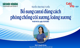 Truyền hình trực tuyến: Bổ sung canxi đúng cách phòng chống còi xương, loãng xương