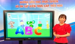 Ưu tiên dạy lớp 1, 2 trên truyền hình; không đánh giá định kỳ khi học trực tuyến