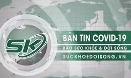 Bản tin COVID-19: Sáng 28/9 Hà Nội không ca mắc mới; Ngành nghề nào ở TP.HCM phải dừng hoạt động sau ngày 1/10?