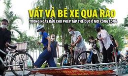 Người Hà Nội bê xe đạp 'vượt rào' tập thể dục sau hơn 2 tháng giãn cách