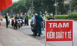 """Hà Nội ra quân kiểm soát chặt 21 lối ra vào """"vùng đỏ"""""""