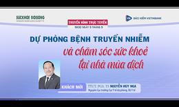 Truyền hình trực tuyến: Dự phòng bệnh truyền nhiễm và chăm sóc sức khỏe tại nhà mùa dịch