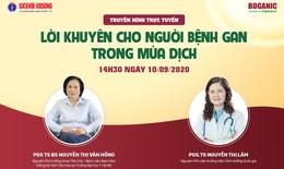 Truyền hình trực tuyến: Lời khuyên cho người bệnh gan trong mùa dịch