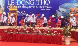 Khởi công xây mới bệnh viện 1.000 giường tại Đức Hòa, Long An