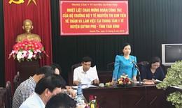 Bộ trưởng Bộ Y tế kiểm tra công tác y tế cơ sở ở Thái Bình
