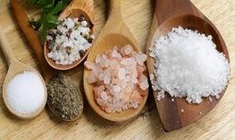 Loại muối ăn nào có lợi cho sức khỏe?