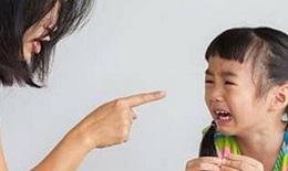 Quát mắng - hình thức kỷ luật đúng đắn với trẻ?