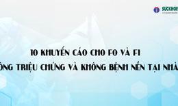 (Video): Thứ trưởng Bộ Y tế Nguyễn Trường Sơn đưa ra 10 khuyến cáo hướng dẫn F0 và F1 cách ly tại nhà