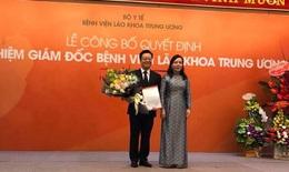 Bộ Y tế bổ nhiệm TS. BS Nguyễn Trung Anh giữ chức Giám đốc Bệnh viện Lão khoa Trung ương