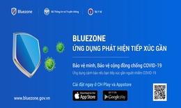 Bluezone đã truy vết được 735 trường hợp, phát hiện 4.625 người tiếp xúc gần