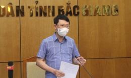 Chủ tịch Bắc Giang: 21/6 cơ bản khống chế được dịch, hết tháng 6 toàn tỉnh sẽ trở lại trạng thái bình thường mới