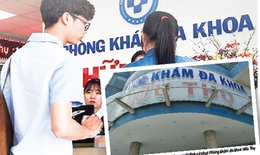 Bác sĩ Trung Quốc lại lộng hành ở phòng khám tư