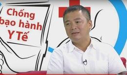 ĐBQH Nguyễn Lân Hiếu: Tôi sẽ tiếp tục lên tiếng trên diễn đàn Quốc hội về bạo hành y tế