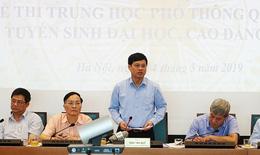 Hà Nội có số thí sinh thi THPT Quốc gia 2019 lớn nhất nước; không để lọt, lộ đề thi