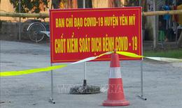 12 ca dương tính chỉ sau một đêm, dịch lan sang huyện mới ở Hưng Yên