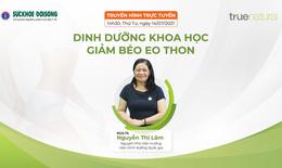 Truyền hình trực tuyến: Dinh dưỡng khoa học, giảm béo eo thon