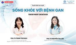Truyền hình trực tuyến: Sống khoẻ với bệnh Gan