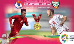 """Olympic Việt Nam – UAE, 15h ngày 1/9: """"Kẻ tám lạng, người nửa cân"""""""