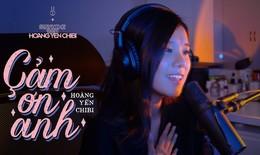 Ca sĩ Hoàng Yến Chibi: Ở nhà viết nhạc, cắt tóc cho em trai