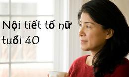 Rối loạn nội tiết tố khi nữ giới bước sang tuổi 40?