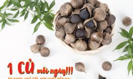 """Tỏi đen -""""siêu thực phẩm"""" giúp tăng cường hệ miễn dịch của cơ thể"""