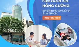 Phòng khám đa khoa Hồng Cường: Nơi chăm sóc sức khỏe uy tín tại TP.HCM
