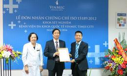 Khoa Xét nghiệm Vinmec Times City đón nhận chứng chỉ ISO 15189: 2012