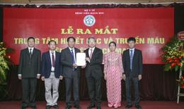 Ra mắt Trung tâm Huyết học Truyền máu – Bệnh viện Bạch Mai