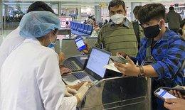 Để hành khách nhập cảnh mà chưa được khai báo y tế điện tử sẽ bị xử lý nghiêm