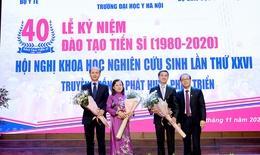 """40 năm qua có 1.140 tiến sĩ """"made in"""" Trường Y Đại học Y Hà Nội"""