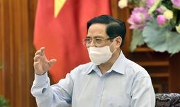 Thủ tướng: Quyết tâm đẩy lùi dịch bệnh, bảo vệ sức khỏe nhân dân là trên hết, trước hết