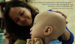 """Xúc động bộ ảnh """"24h của Tom"""" - Em bé ung thư não khi mới 33 tháng tuổi"""