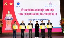 Phó Chủ tịch nước trao danh hiệu Thầy thuốc nhân dân, ưu tú cho 17 cá nhân thuộc Đại học Y Hà Nội