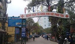 Dịch COVID-19: Vĩnh Phúc đề nghị Trung ương hỗ trợ BVĐK khu vực Phúc Yên đảm bảo khám chữa bệnh
