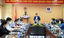 Bộ trưởng Bộ Y tế: Phải nâng cao mức độ cảnh giác, không để xảy ra đợt dịch mới