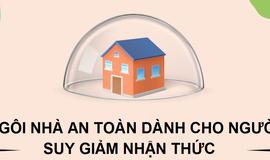 Ngôi nhà an toàn dành cho người suy giảm nhận thức