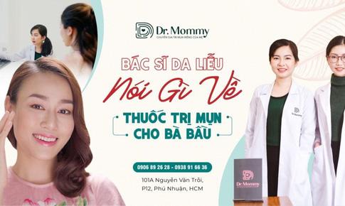 Giải đáp thuốc trị mụn cho bà bầu từ bác sĩ da liễu Dr. Mommy